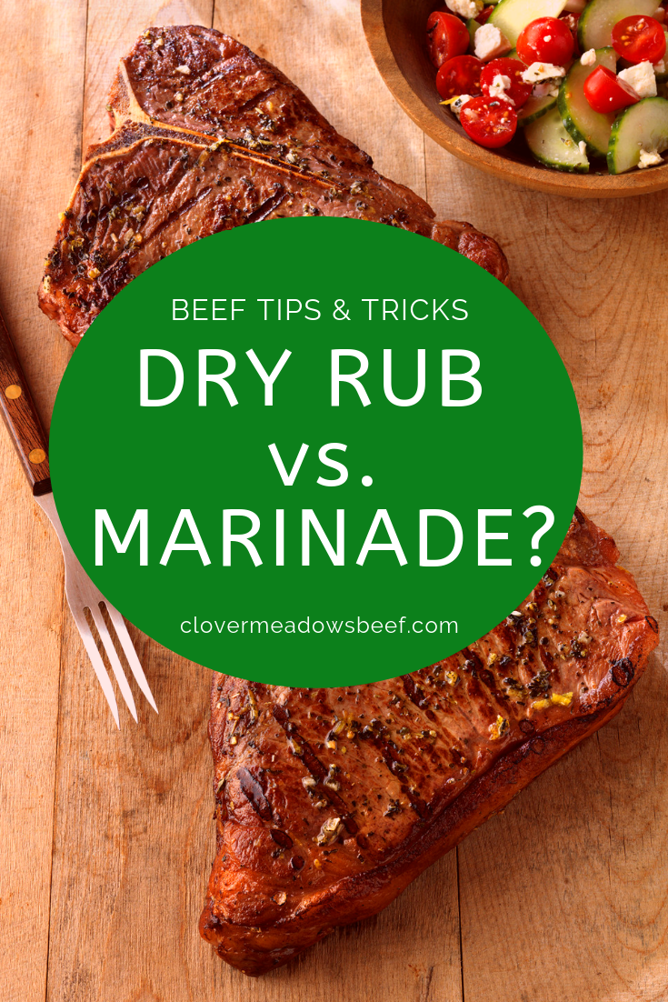 Marinade for steak or dry rub. Which is best? | Clover Meadows Beef Grass Fed Beef | St. Louis MO