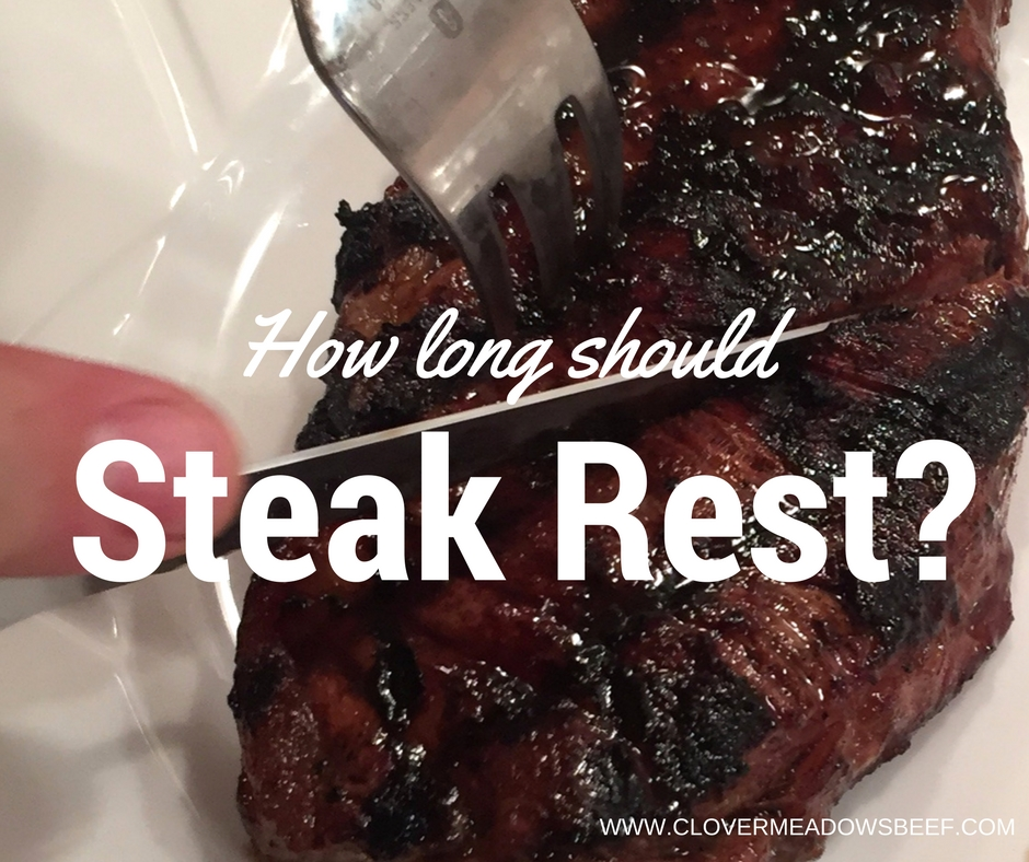 how long should steak rest | Clover Meadows Beef St Louis Missouri Grass Fed Beef