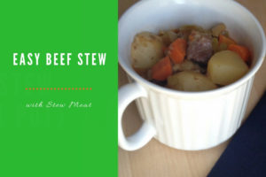 Easy Beef Stew - Stew Meat Potatoes Carrots - Clover Meadows Beef Grass Fed Beef St Louis