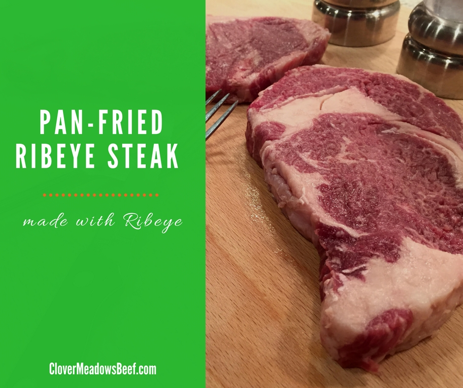 Pan Fried Ribeye Steak. All you need is a skillet and stove, and you'll be eating steakhouse-like steak in less than 20 minutes | Clover Meadows Beef