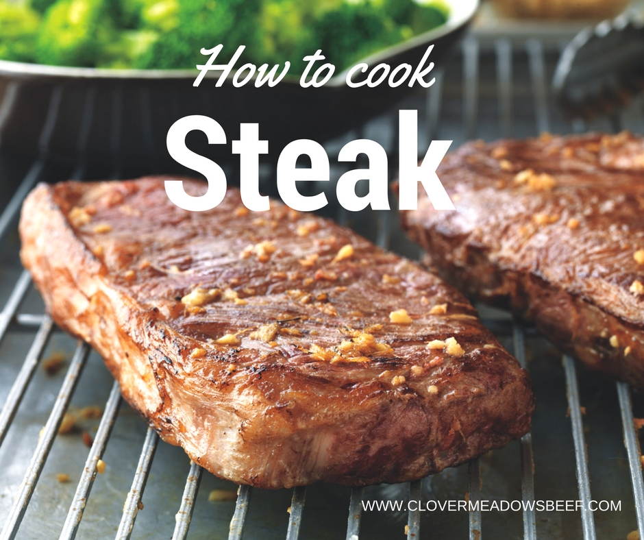 How to Cook Steak. A step-by-step guide with tips, tricks and easy recipes   www.clovermeadowsbeef.com grass fed beef