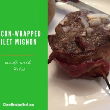 Bacon Wrapped Filet Mignon   www.clovermeadowsbeef.com   Farm Fresh Grass Fed Beef   St. Louis