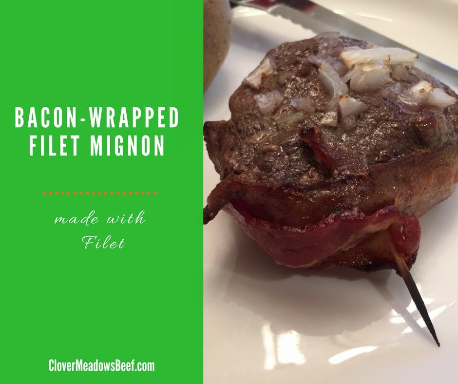 Bacon Wrapped Filet Mignon | www.clovermeadowsbeef.com | Farm Fresh Grass Fed Beef | St. Louis