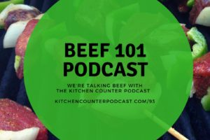 Beef 101 with The Kitchen Counter Podcast