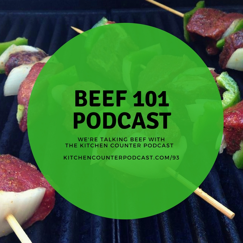 BEEF 101 PODCAST | CLOVER MEADOWS BEEF | THE KITCHEN COUNTER PODCAST