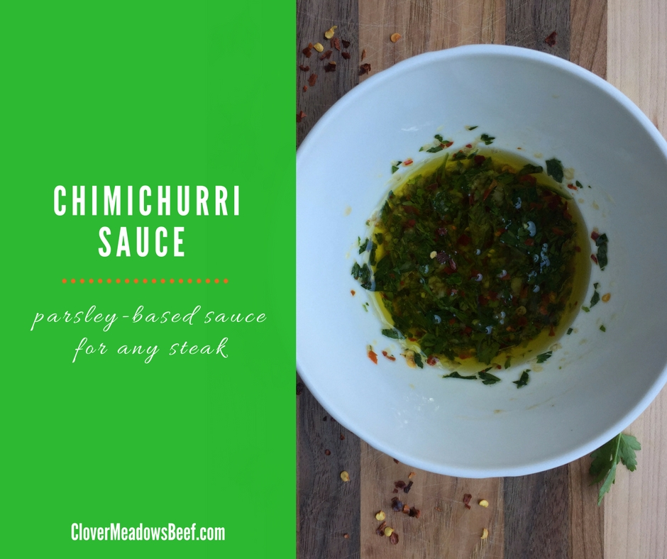 Chimichurri Sauce | Easy to make, green, tangy, parsley-based Argentinian sauce. Great for any steak. | www.CloverMeadowsBeef | Grass Fed Beef St. Louis, Missouri