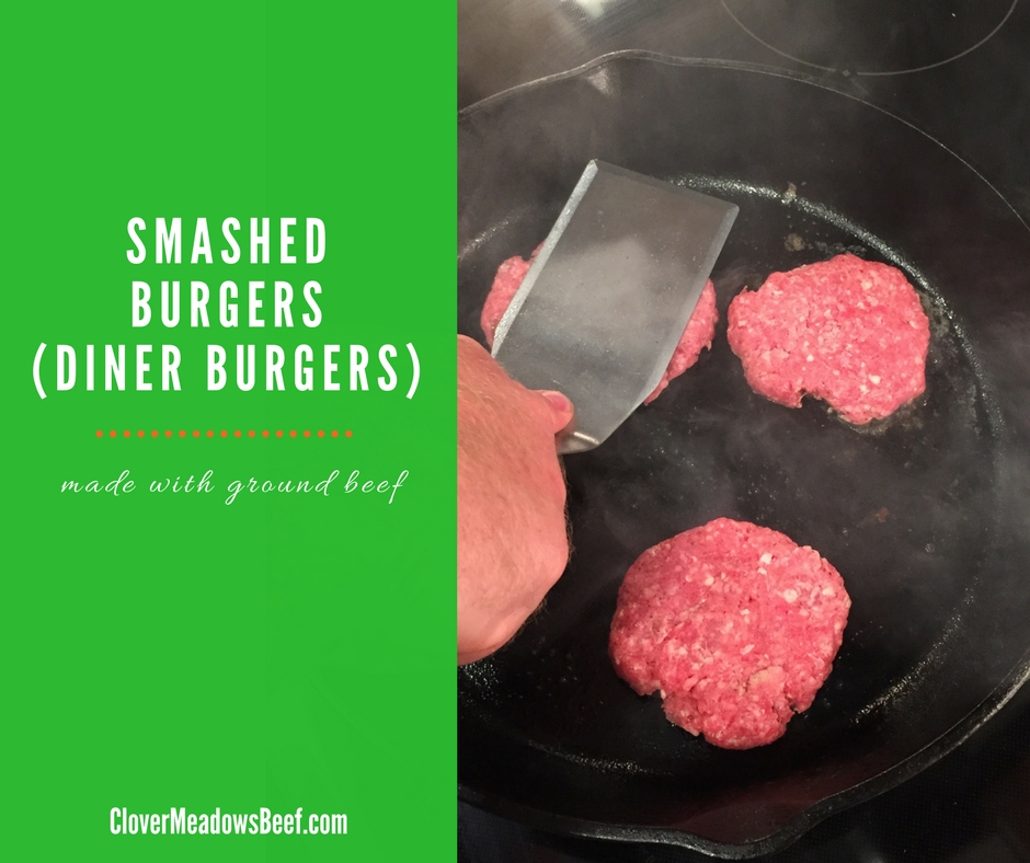 Smashed Burger Diner Burger Recipe - Clover Meadows Beef - Grass Fed Beef - St Louis - Free Delivery