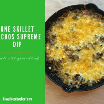 one skillet nachos supreme dip   clover meadows beef grass fed beef   St. Louis Missouri