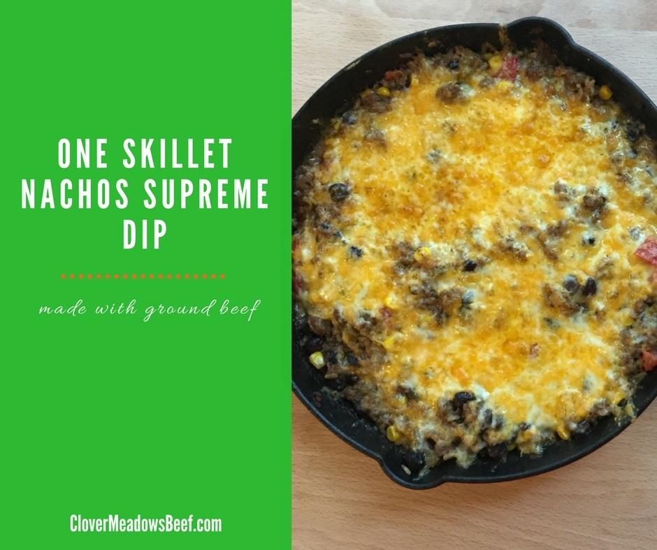 one skillet nachos supreme dip | clover meadows beef grass fed beef | St. Louis Missouri