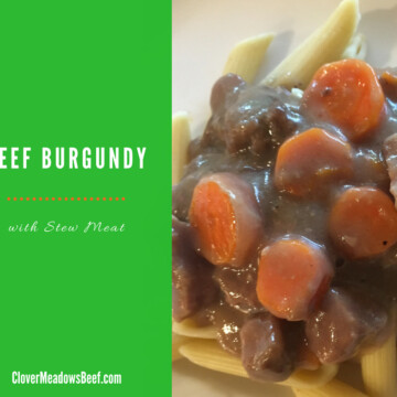 Beef Burgundy Clover Meadows Beef Grass Fed Beef St Louis Stew Meat Recipe