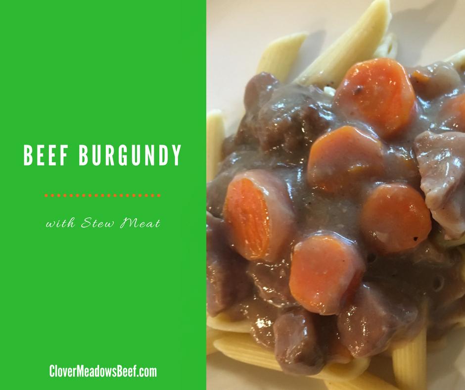 Beef Burgundy Clover Meadows Beef Grass Fed Beef St Louis Stew Meat Recipe