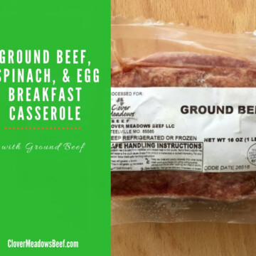 Ground Beef Spinach and Egg Breakfast Casserole - Clover Meadows Beef Grass Fed Beef Saint Louis