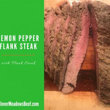 Lemon Pepper Flank Steak Clover Meadows Beef St Louis STL Grass Fed Beef How to Cook beef