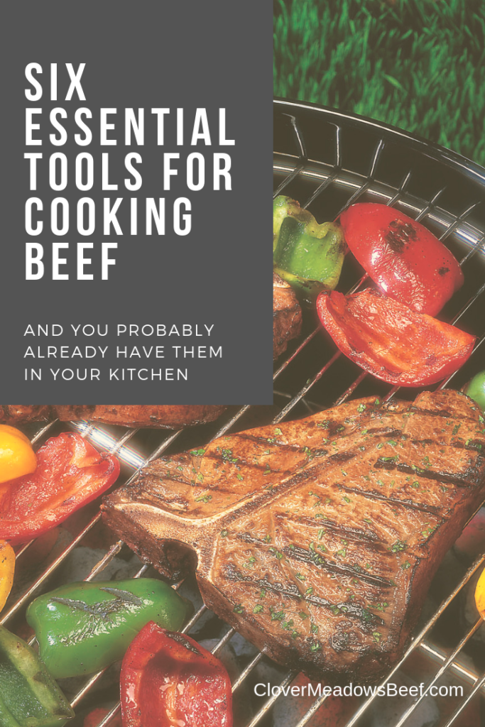 6 Essential Kitchen Tools for Cooking Beef - Clover Meadows Beef Grass Fed Beef St Louis STL