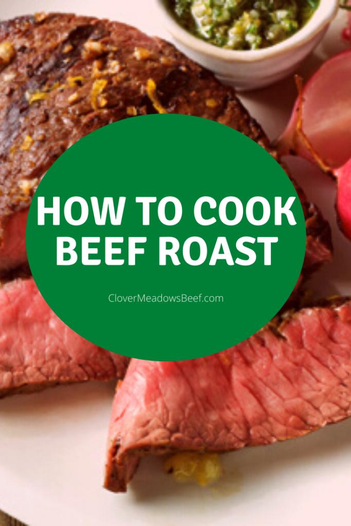 how to cook beef roast | clover meadows beef